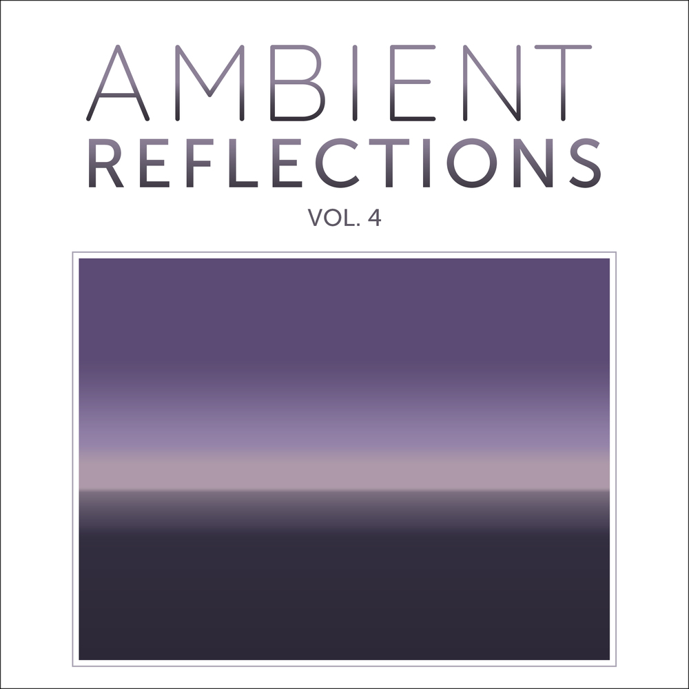 Cover for Ambient Reflections Vol. 4