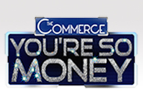 Commerce Presents You're So Money